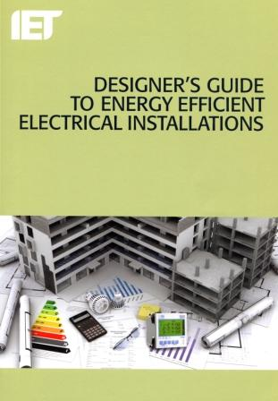 IET Designer's Guide to Energy Efficient Electrical Installations