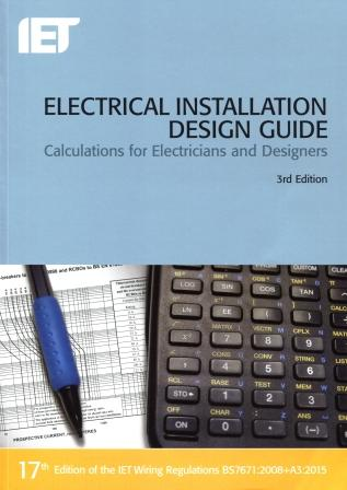 IET Electrical Installation Design Guide - Calculations for Electricians & Designers 3rd Edition